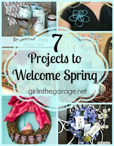 7 Creative Projects to Welcome Spring. girlinthegarage.net