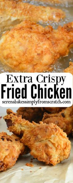 Extra Crispy Fried Chicken's amazing hot or cold and perfect for potlucks and picnics! Extra crunchy on the outside and juicy on the inside! serenabakessimplyfromscratch.com