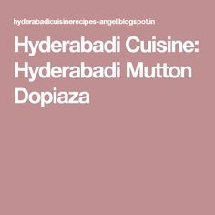 Hyderabadi Cuisine: Hyderabadi Mutton Dopiaza