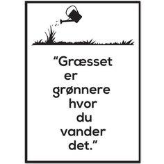 Citat Plakat - Græsset Er Grønnere