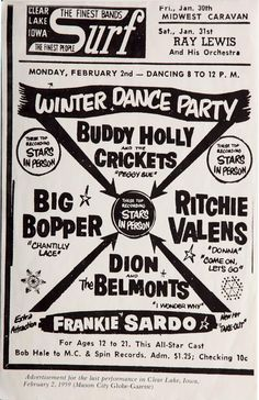 "Buddy Holly.....the ill-fated ""winter dance party"" tour. Buddy Holly played at the Surf Ballroom in Clear Lake, Iowa on Feb. 2, 1959. The day after the date on this poster, on Feb. 3, 1959, Buddy Holly, Ritchie Valens, & the Big Bopper died in a plane crash in route to the next stop. The date has now become known as ""the day the music died."""