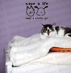 Dog Cat Rescue I saved a life adopt a shelter by WineCountrySignz