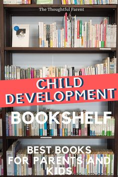 As a child development writer, I read a lot of parenting books. These are my absolute favorites to inform and inspire your parenting. Plus some kids' books that should be on every child's shelf. #bookworm #childdevelopment #parenting #parentingbooks Best Parenting Books, Parenting Articles, Parenting Hacks, Peaceful Parenting, Gentle Parenting, Conscious Parenting, Psychology Books, Attachment Parenting, Child Development