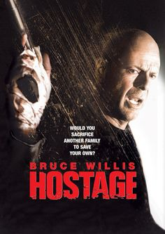 'Hostage' with Bruce Willis.   You owe me one Bruno.   :)
