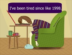 I've been tired since like 1998. #tired HypothyroidMom.com