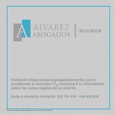 Visitando https://alvarezabogadostenerife.com y accediendo al buscador encontrará la información sobre los temas legales de su interés. Duda o consulta contacte: 922 176 510 º 646 829 874