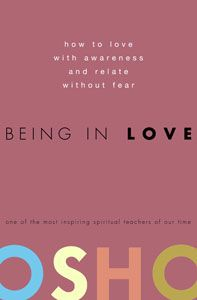 Osho | Being In Love | I read my first Osho book by in 2005 or 2006. Reading his book on Intimacy was my first experience of hearing my deep inherent knowing being spoken by another person. It sort feeding the already planted seed of my awakening. This will prove amazing, I'm sure.