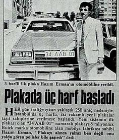 İlkler ve Enler The first three letters of the plate in Turkey Areas Jun Man I ERMAN Capture Immortality with Albums To live many happy mo. Turkey Area, Divas, Newspaper Archives, Newspaper Headlines, Back To The Future, Historical Pictures, Retro Cars, Photo Book, Old Photos