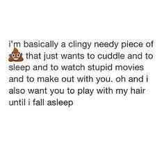 I'm clingy