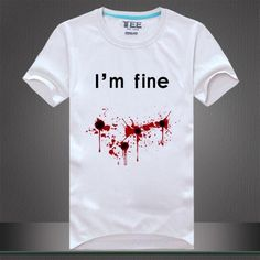 "Novelty Printed ""I'm Fine"" Bloody T-Shirt S-2XL 3 Designs"