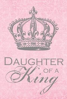 ✿⊱╮Yes I am a Daughter of the King of Kings! For unto us a Savior is born Christ Jesus Our Lord!