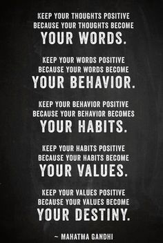Gandhi Quotes - Keep your thoughts positive because your thoughts become your words. Keep your words positive because your words become your behavior. Keep your behavior positive because your behav. The Words, Cool Words, Quotable Quotes, Motivational Quotes, Inspirational Quotes, Funny Quotes, Quotes Pics, Godly Quotes, Advice Quotes