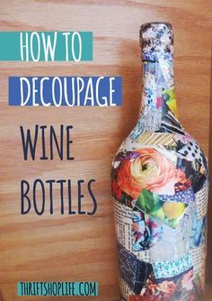 Here is a fun little tutorial on how to decoupage a wine bottle - easy to make a A LOT OF FUN too! I loved the result! Here is a fun little tutorial on how to decoupage a wine bottle - easy to make a A LOT OF FUN too! I loved the result! Recycled Wine Bottles, Wine Bottle Corks, Glass Bottle Crafts, Painted Wine Bottles, Diy Bottle, Crafts With Wine Bottles, Snapple Bottle Crafts, Reuse Wine Bottles, Vintage Bottles