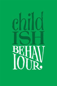 childish behaviour - I wish this came in stamp form and I could use it to inform people of their choices when necessary