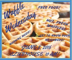 It's the classic, WAFFLE WEDNESDAY! Come out and enjoy breakfast with your neighbors at 10 am on June 8! #waffles #morningboost #classicbfast #onlyatthedok