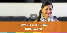 How to Overcome Judgement