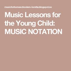 Music Lessons for the Young Child: MUSIC NOTATION