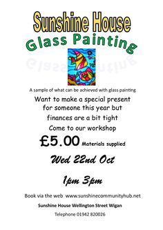 Glass Painting Workshop 22nd October 1pm 3pm  £5.00 materials supplied.  Why not learn how to make a special gift for Christmas