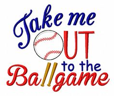 NEW DESIGN: Take Me out to the Ballgame Embroidery design with an appliqué baseball.