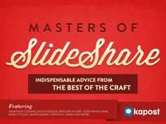 Masters of SlideShare by kapostcontentmarketing via slideshare