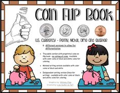 Coin Flip chart comes in 6 different versions to allow for differentiation. Traceable version with preprinted coins on flip book no cutting of coins. Available with color coins or black and white coins for coloringMinimal writing version available with color coins or black and white.