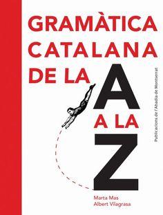 Gramàtica catalana de la A a la Z / Marta Mas Prats, Albert Vilagrasa Grandia ; assesorament lingüístic Anna Bartra Kaufmann - Barcelona : Publicacions de l'Abadia de Montserrat, 2012