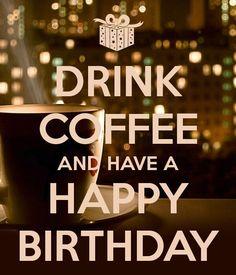 Best Ideas Funny Happy Birthday Mom Quotes Keep Calm Sarcastic Happy Birthday, Happy Birthday Coffee, Happy Birthday Mom Quotes, Happy Birthday Animals, Happy Birthday In Heaven, Singing Happy Birthday, Happy Birthday Greetings, Birthday Messages, Birthday Images