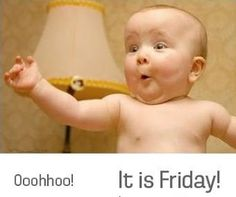 Ooh! .....it's Friday ....quotes