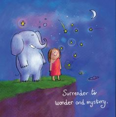 Surrender to wonder and mystery. ~ Buddha Doodles