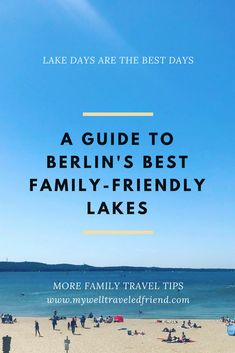 a guide to berlins best family friendly lakes