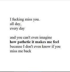 Even though I probably never even cross your mind I still miss you