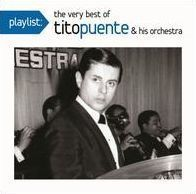 Playlist: The Very Best of Tito Puente & His Orchestra