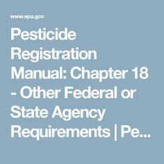Pesticide Registration Manual: Chapter 18 - Other Federal or State Agency Requirements | Pesticide Registration | US EPA