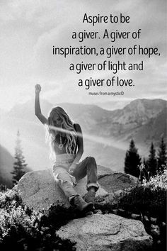 Aspire to be a giver. A giver of. Great Quotes, Quotes To Live By, Me Quotes, Motivational Quotes, Inspirational Quotes, I Feel Good Quotes, Happy Thoughts, Positive Thoughts, Positive Quotes