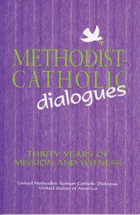 Methodist-Catholic Dialogues: Thirty Years of Mission and Witness by USCCB Publishing | Catholic Shopping .com