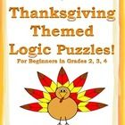 I created these 5 logic puzzles for beginners. They each have a Thanksgiving theme.  Although I use names for the Pilgrims and Native Americans in ...