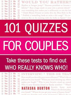 101 Quizzes for Couples: Take These Tests to Find Out Who Really Knows Who! by relationship expert Natasha Burton is perfect for old and new couples alike. Spend a date night really getting to know your partner by asking each other these fun questions tha