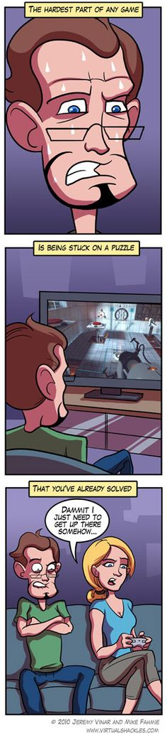 This was my boyfriend when I was first starting to play portal too. :)