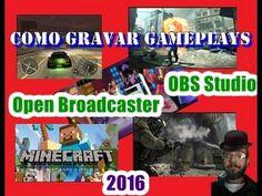 Como gravar gameplays com OBS Studio   Open Broadcaster