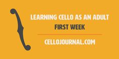 Read about my first week of playing cello. Join me as I learn how to play cello as an adult. #cello #music