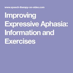 Improving Expressive Aphasia: Information and Exercises