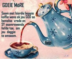 Good Morning Wishes, Good Morning Quotes, Lekker Dag, Goeie More, Afrikaans Quotes, Tea Pots, Fat, Night, Hair Styles