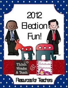 2012 Election Packet - 40 pages of journal prompts, interactive student notebook pages, posters, word hunts, & school and/or class voting materials