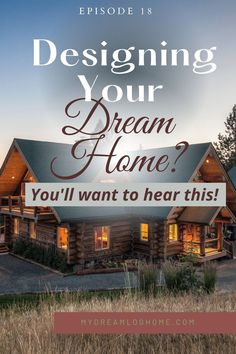 Ready to dive into designing your dream log home floor plan! We cover 4 common challenges homeowners face when preparing for design or coming to a design meeting with their own ideas. Some are actually funny, and they are ALL useful. You won't want to miss this episode! #dreamhomedesign #loghome #customhomedesignideas Log Cabin Homes, Log Cabins, Design Your Dream House, House Design, Log Home Floor Plans, Log Home Designs, Custom Homes, Dreaming Of You, Challenges