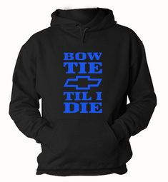 #bowtietilIdie #Chevy #hoodie