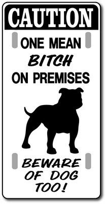 LOL love it......PITBULL Sign MEAN BITCH...