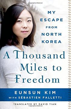 A Thousand Miles to Freedom: My Escape from North Korea by Eunsun Kim http://www.amazon.com/dp/1250064643/ref=cm_sw_r_pi_dp_99cIvb0YPN13G