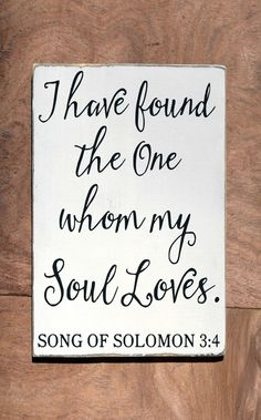 Rustic Wedding Sign Bible Verse Couples Gift I Have Found One My Soul Loves Unique Trending Scripture Song Of Solomon 34 Wood Reception Sign