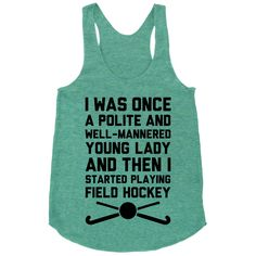 I Was Once A Polite And Well-Mannered Young Lady (And Then I Started Playing Field Hockey) | Activate Apparel | Workout Gear & Accessories