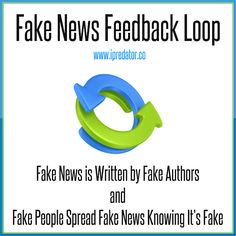 #FakeNews Feedback Loop: Fake News is Written by Fake Authors and Fake People Spread Fake News Knowing It's Fake! Dr. Nuccitelli #iPredator